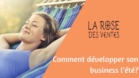 Comment développer son business l'été?