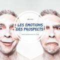 Les émotions des prospects