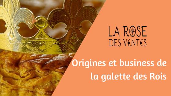 Origines et business de la galette des Rois La Rose Des Ventes