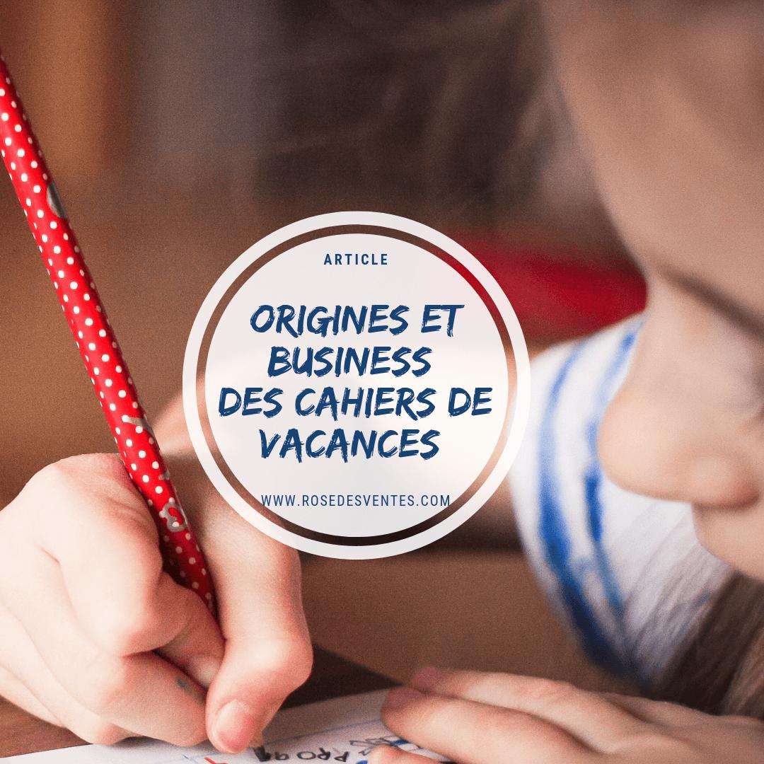 Les origines et le business des cahiers de vacances