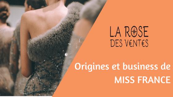 Origines et business de Miss France
