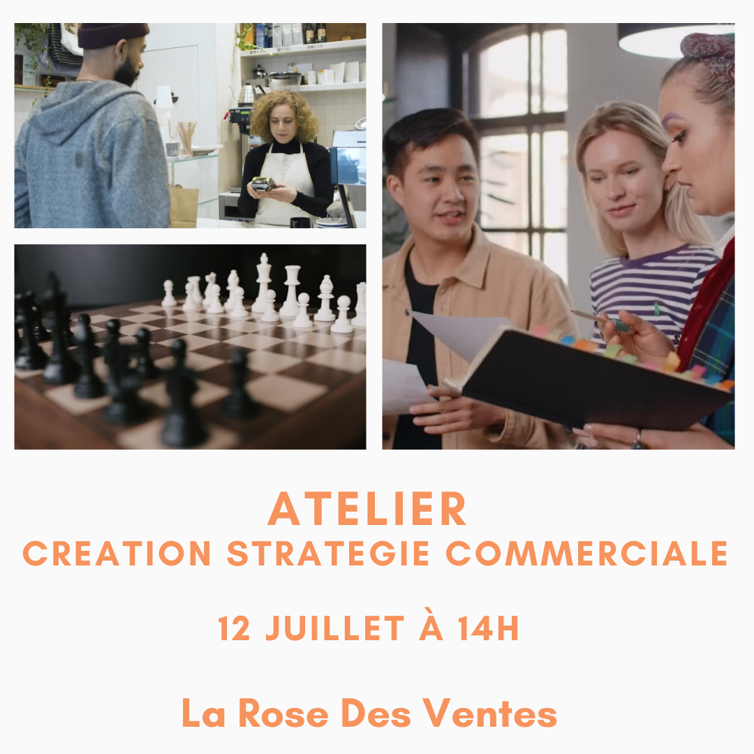 Atelier creation strategie commerciale- LA Rose Des Ventes